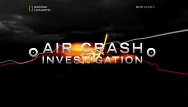 メーデー!:航空機事故の真実と真相【ナショナルジオグラフィックチャンネル】
